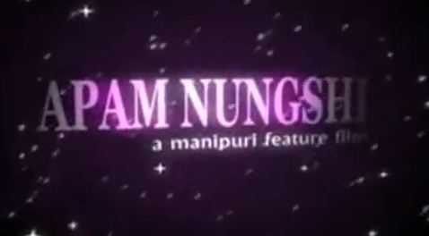 Nungshi Kada - Apam Nungshi Manipuri Movie Song