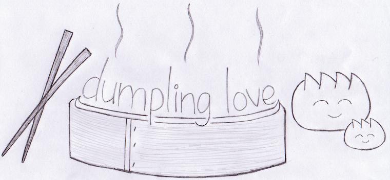 dumpling love...