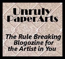 Previous: Guest Contributor for March 2013 for Unruly PaperArts
