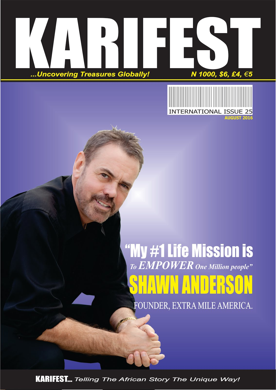 August 2016 KARIFEST INT'L ISSUE Cover Story Interview: SHAWN ANDERSON: FOUNDER, Extra Mile America