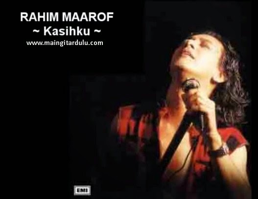 Kasihku - Rahim Maarof