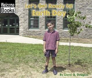 bookcover of LET'S GET READY FOR EARTH DAY (Welcome Books: Celebrations)  by Lloyd G. Douglas