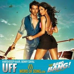 **UFF**Song Lyrics In Pure HINDI From Bang Bang Movie