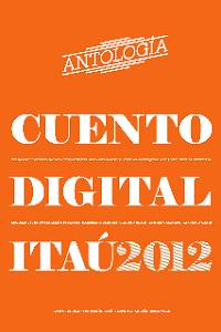 Antologíade Cuento Digital Itaú 2012