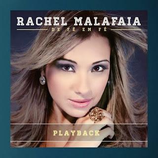 Rachel Malafaia - De Fé em Fé - Playback
