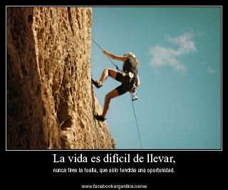Frases Para La Vida: La Vida Es Difícil De Llevar Nunca Tires La Toalla Que Sólo Tendrás Una Oportunidad
