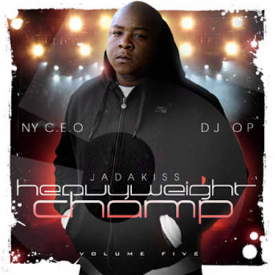 Jadakiss-Heavyweight_Champ_Vol._5_(Hosted_By_NY_C.E.O._and_DJ_OP)-(Bootleg)-2012-WEB