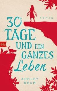 http://www.randomhouse.de/Taschenbuch/30-Tage-und-ein-ganzes-Leben-Roman/Ashley-Ream/e409541.rhd