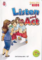 Judul : LISTEN AND ACT Pengarang : Ule Sulistyo dkk -ILT Penerbit : PT Citra Aji Pratama