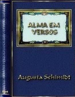 Alma em Versos/Augusta Schimidt