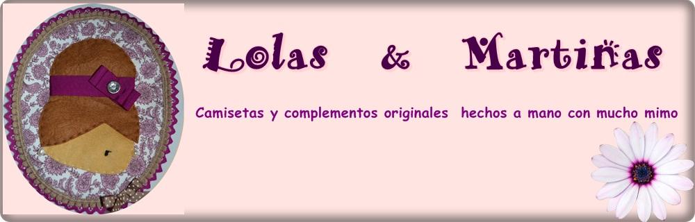 ♥ Lolas & Martinas♥
