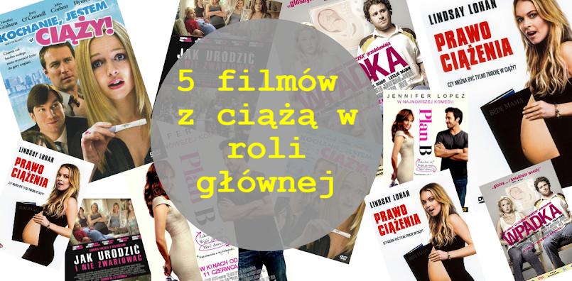 5 filmów z ciążą w roli głównej