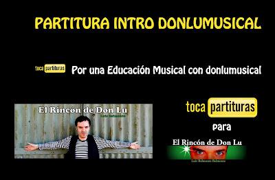 """Intro de DonLu Musical Partituras en Clave de Fa, Sol y Do Por una Educación Musical con Donlu Musical. Participación de tocapartituras.com en el concurso """"1000 Suscriptores del nuevo canal de Donlu"""""""
