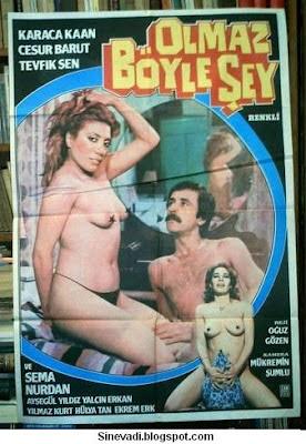 Olmaz Boyle Sey Yesilcam Erotik B Yle Arzu Okayfilmin Ad