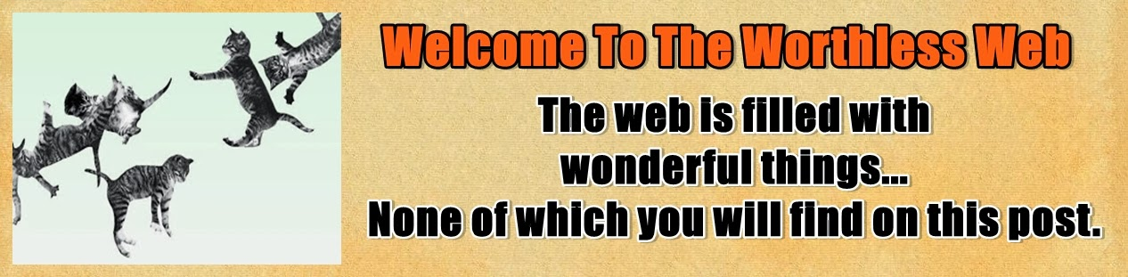 http://www.nerdoutwithme.com/2013/12/welcome-to-worthless-web.html