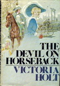 cover of The Devil on Horseback by Victoria Holt
