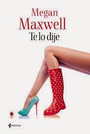 Reseña: Te lo dije - Megan Maxwell