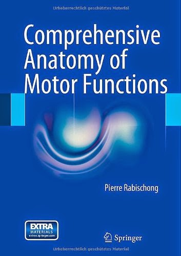 http://www.kingcheapebooks.com/2014/10/comprehensive-anatomy-of-motor-functions.html
