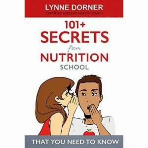 101+ secrets from nutrition school, lynne dorner, book