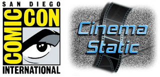Comic-Con news from Cinema Static