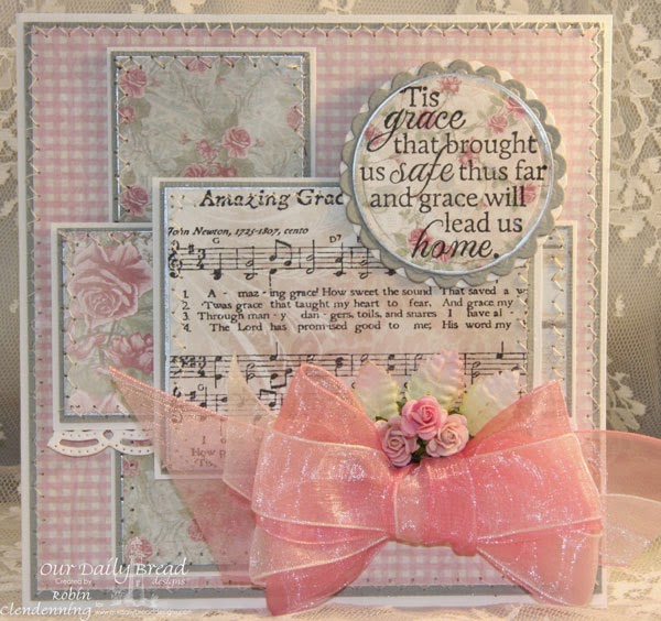 Our Daily Bread Designs, Amazing Grace Hymn, How Sweet The Sound, Beautiful Borders, Shabby Rose Collection, Designed by Robin Clendenning