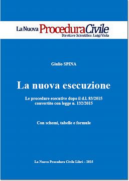 EBOOK GRATUITO: LA NUOVA ESECUZIONE DOPO DOPO IL DL 83/2015 (con schemi, tabelle, formule)