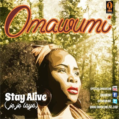 World Premiere: Omawumi - Stay Alive (Jeje Laye)