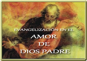 EVANGELIZACIÓN EN EL AMOR DE DIOS PADRE