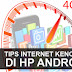 Tips Membuat Koneksi Internet Hp Android Lebih Kencang