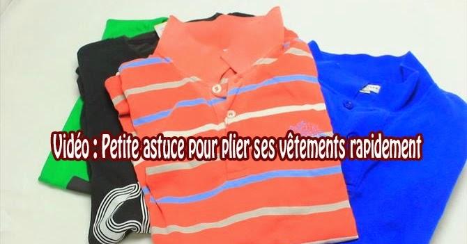 Vidéo : Petite astuce pour plier ses vêtements rapidement