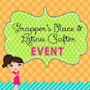 Scrapper's Place & Latina Crafter Event