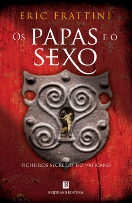 A Vida Sexual dos Papas -  Eric Frattini
