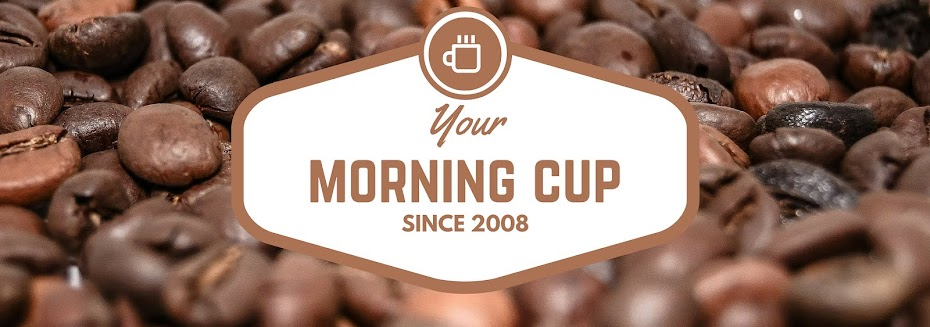 Your Morning Cup
