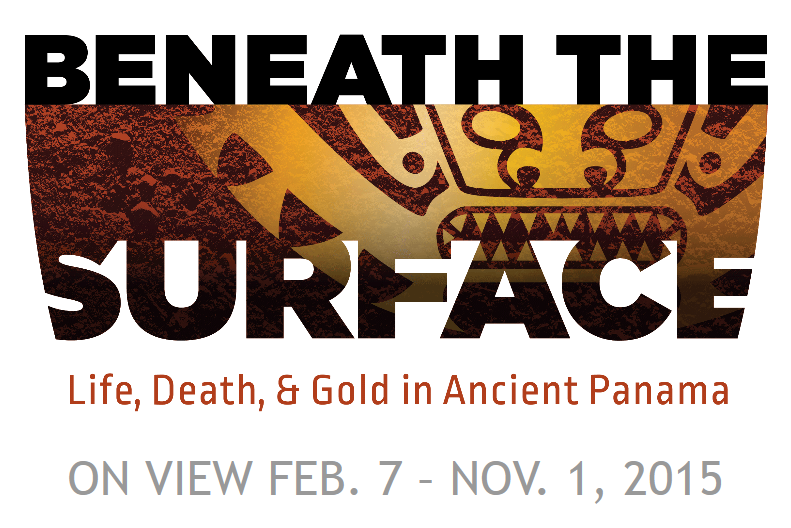 'Beneath the Surface: Life, Death, and Gold in Ancient Panama' at the Penn Museum, Philadelphia
