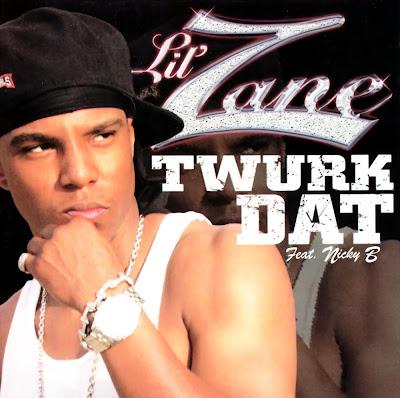 Lil Zane Feat. Nicky B -Twurk Dat-(CDS)