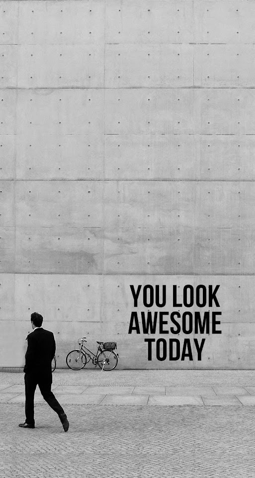 You Look Awesome Today  Galaxy Note HD Wallpaper