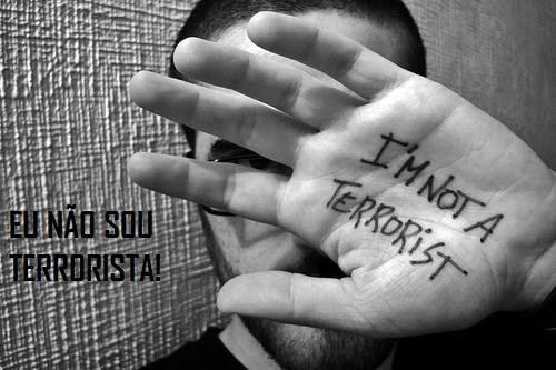 Eu não sou terrorista - I am not a  terrorist