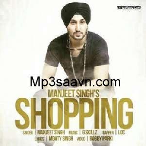 Shopping Manjeet Singh Mp3 Song Download