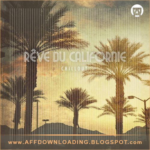 VA – Reve du Californie Chillout – 2015