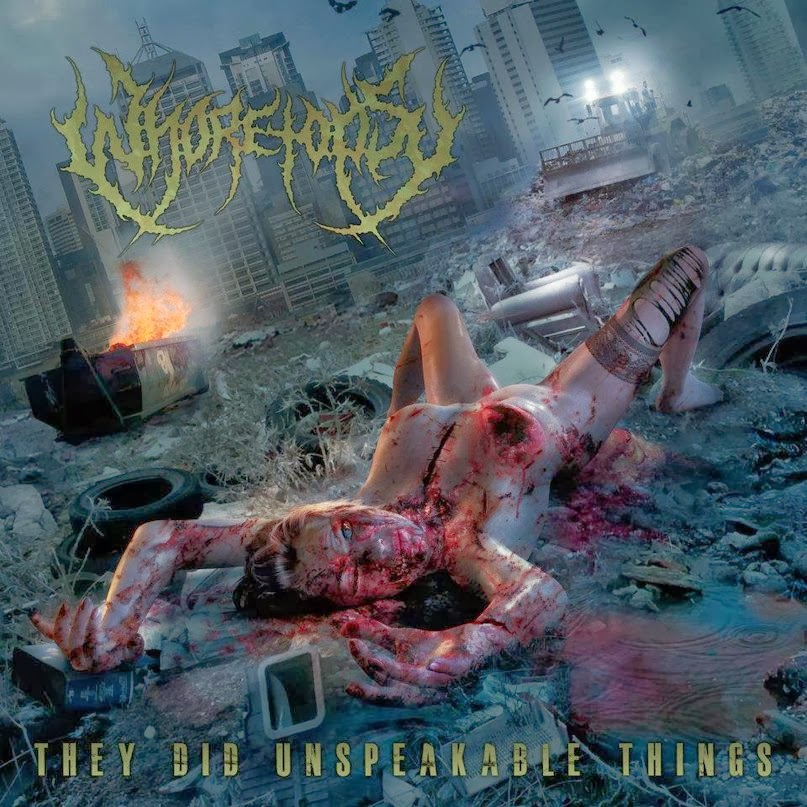 Whoretopsy - They Did Unspeakable Things (2012).jpg