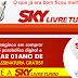 SKY LIVRE TURBO: 96 canais sem mensalidade - Televendas: (74) 9927-1651
