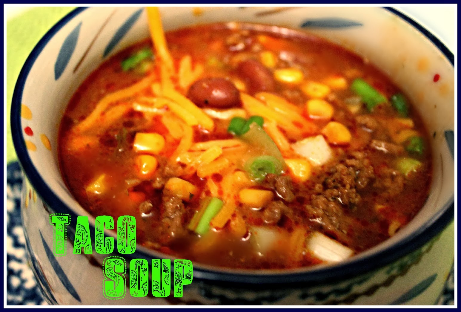 Sweet Tea and Cornbread: Taco Soup!
