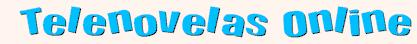 Ver Telenovelas Online Gratis