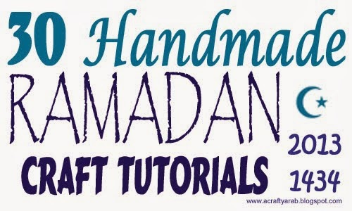 30 days of Ramadan Crafty Challenge 2013