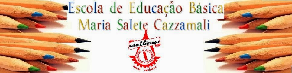 Escola de Ed. B. Maria Salete Cazzamali