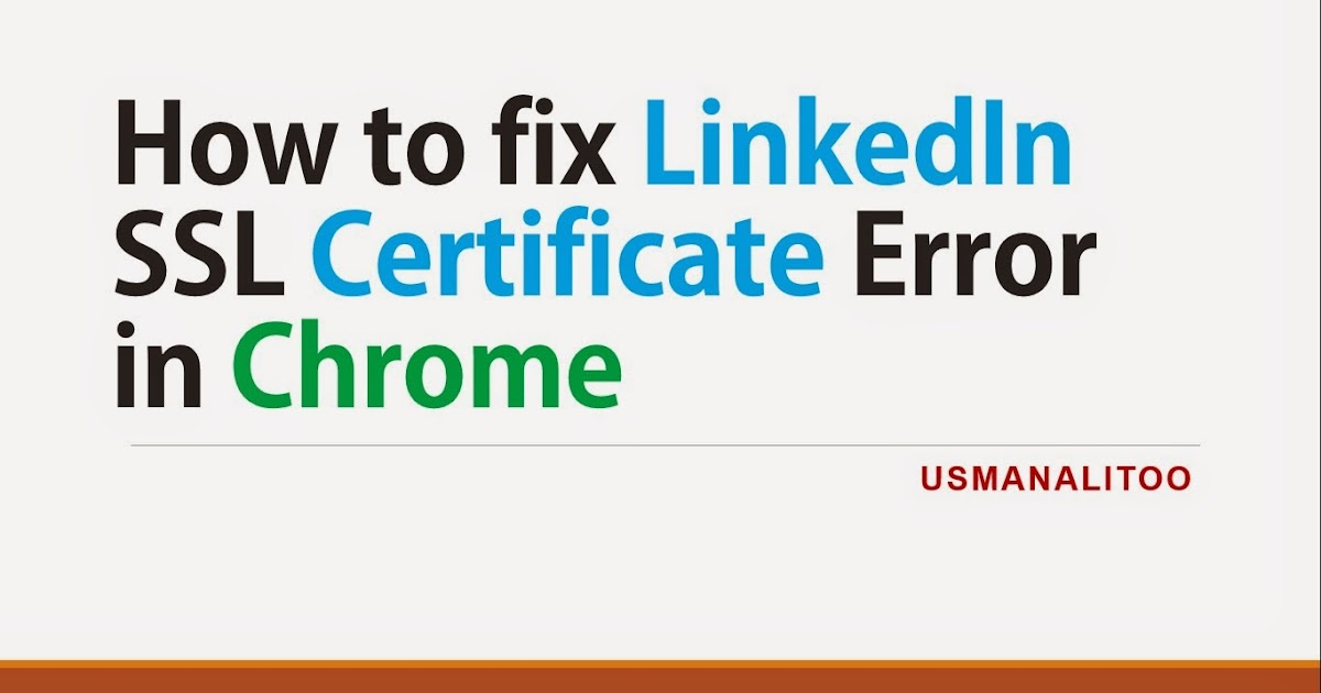 How to fix LinkedIn SSL Certificate Error in Chrome