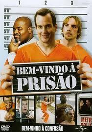 Filme Bem Vindo à Prisão   Dublado