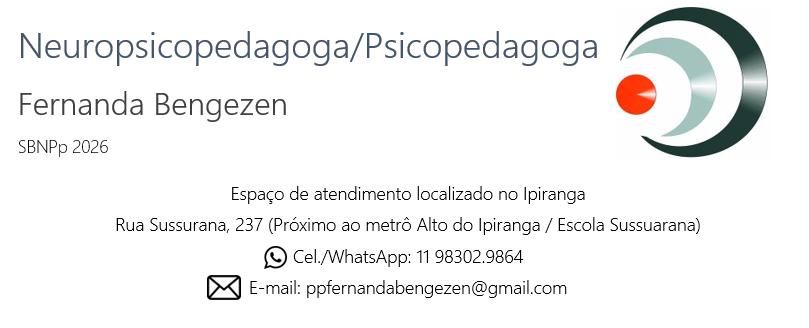 Neuropsicopedagoga / Psicopedagoga Institucional e Clínica - Fernanda Bengezen