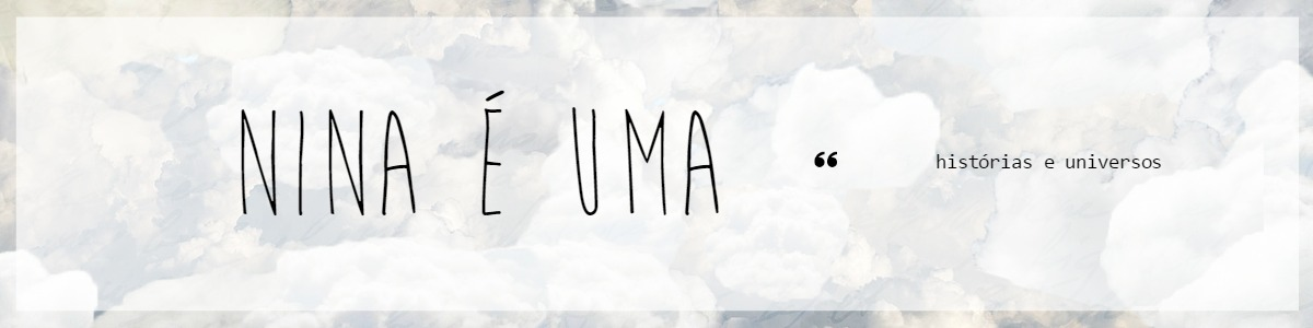 NINA É UMA
