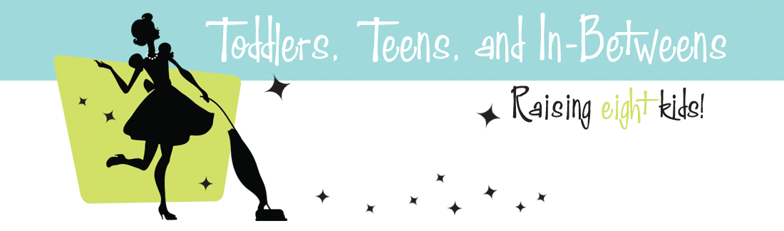 Toddlers, Teens &amp; In-Betweens